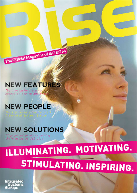 RISE 2014 — The Official Magazine of ISE 2014 by Integrated Systems Europe